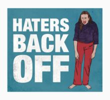 Haters Back Off T-Shirt