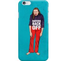 Haters Back Off iPhone Case/Skin
