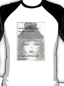 When I close my eyes... T-Shirt