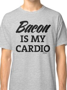 Bacon is my Cardio, black type Classic T-Shirt