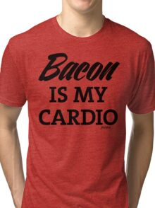 Bacon is my Cardio, black type Tri-blend T-Shirt