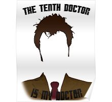 The Tenth Doctor Is My Doctor Poster