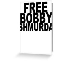 FREE BOBBY SHMURDA Greeting Card