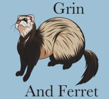 Grin and Ferret T-Shirt