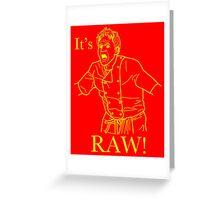 It's RAW! Greeting Card