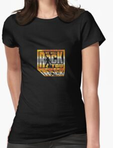 We Will Rock You! Womens Fitted T-Shirt