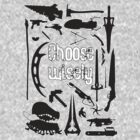 Choose wisely - Geek weapons BW by Gumley