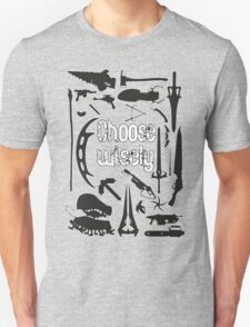 Choose wisely - Geek weapons BW T-Shirt