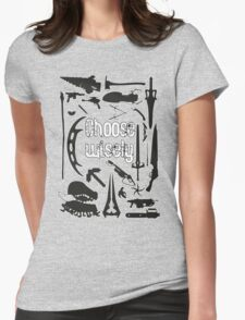 Choose wisely - Geek weapons BW Womens Fitted T-Shirt