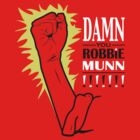 Damn you Robbie Munn!!! by Gumley