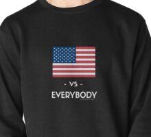 USA VS EVERYBODY Pullover