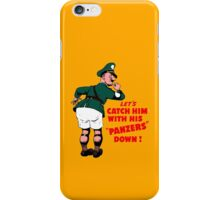 Let's catch him with his panzers down iPhone Case/Skin