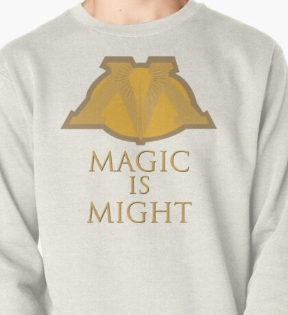 Magic Is Might Pullover