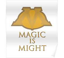 Magic Is Might Poster