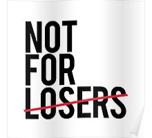 Not for Loser Poster