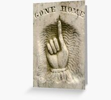 Gone Home Greeting Card