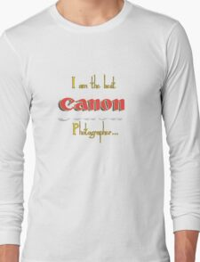 The Best Canon Photographer... Long Sleeve T-Shirt