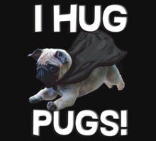 I hug pugs by bakery