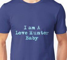 I Am A Love Hunter Baby Unisex T-Shirt