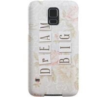 Dream Big Samsung Galaxy Case/Skin