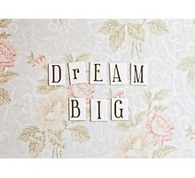 Dream Big Photographic Print