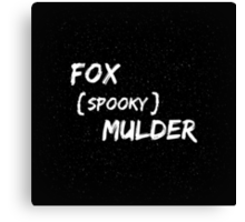 Fox 'Spooky' Mulder Canvas Print