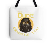 The Dude - Greets You Tote Bag