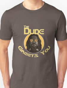The Dude - Greets You T-Shirt