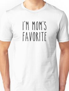 I'm Mom's Favorite Son or Daughter Unisex T-Shirt