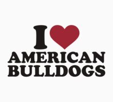 I love American bulldogs Kids Tee