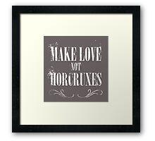 Make Love Not Horcruxes Framed Print