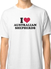 I love Australian shepherds Classic T-Shirt