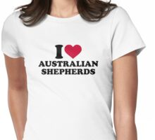 I love Australian shepherds Womens Fitted T-Shirt