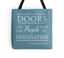 Doors are for people with no imagination Tote Bag