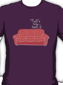 That's my spot! T-Shirt