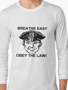 Breathe Easy Obey the Law! Long Sleeve T-Shirt