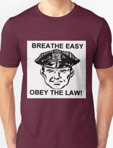 Breathe Easy Obey the Law! T-Shirt