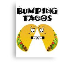 Bumping Tacos Horrible Bosses Canvas Print