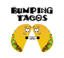 Bumping Tacos Horrible Bosses Photographic Print