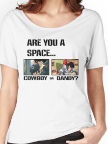 Are You A Space Cowboy Or Dandy? Women's Relaxed Fit T-Shirt