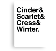 Cinder & Scarlet & Cress & Winter. Canvas Print
