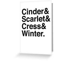 Cinder & Scarlet & Cress & Winter. Greeting Card