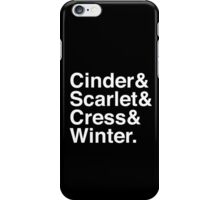 Cinder & Scarlet & Cress & Winter. (inverse) iPhone Case/Skin