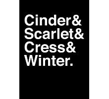 Cinder & Scarlet & Cress & Winter. (inverse) Photographic Print