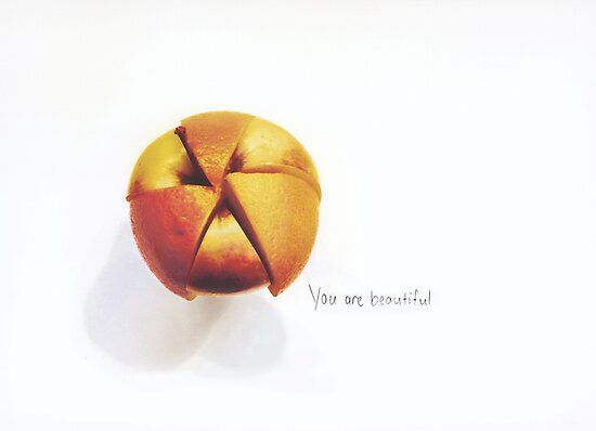 You are beautiful   Apples and Oranges by Janet Leadbeater