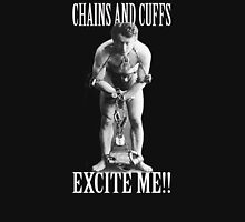 Houdini Chains and Cuffs Excite Me Unisex T-Shirt