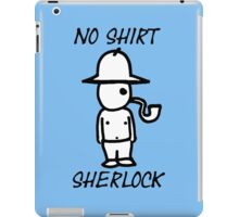 No Shirt Sherlock  iPad Case/Skin