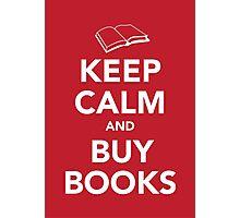 Keep Calm & Buy Books Photographic Print