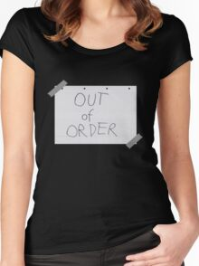 I'm Out Of Order Women's Fitted Scoop T-Shirt