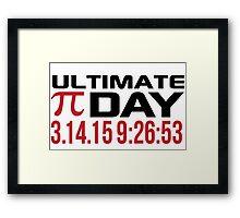 Pi Day 2015 'Ultimate Pi Day 3.14.15 9:26:53' Collector's Edition T-Shirt and Gifts Framed Print